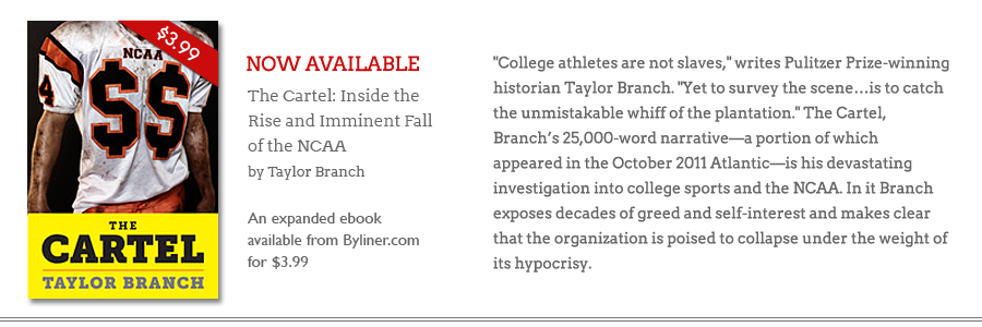 The Cartel Inside the Rise and Imminent Fall of the NCAA by Taylor Branch